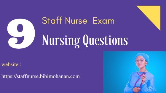 Staff Nurse Exam Questions Kerala PSC -Nursing MCQ Questions 9