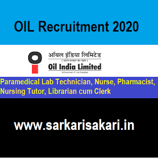 OIL Recruitment 2020 - Clerk/ Pharmacist/ Lab Tchnician/ Nursing Tutor/ Nurse (29 Posts)