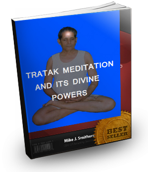 TRATAK MEDITATION AND ITS DIVINE POWERS