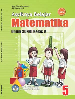 Buku Asyiknya Belajar Matematika SD-MI Kelas 5 Karya Mas Titing Sumarmi dan Siti Kamsiyati