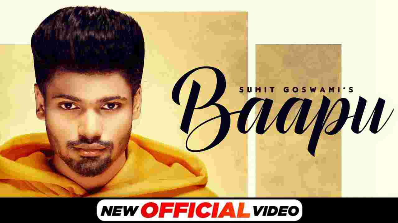 Baapu Lyrics Sumit Goswami Haryanvi song