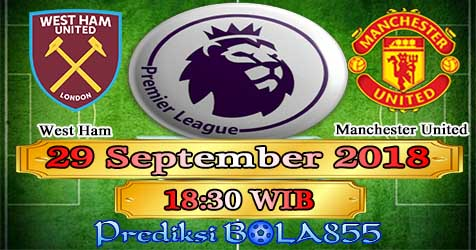 Prediksi Bola855 West Ham vs Manchester United 29 September 2018