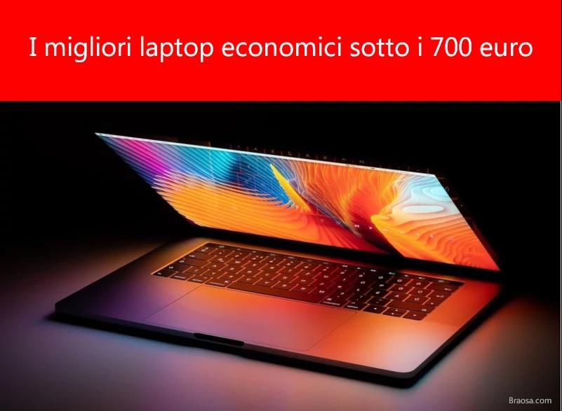 I migliori laptop economici sotto i 700 euro