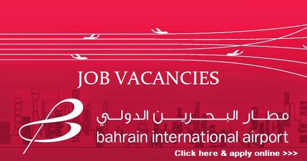 AIRPORT JOB OPENINGS   BAHRAIN INTERNATIONAL AIRPORT   BAHRAIN