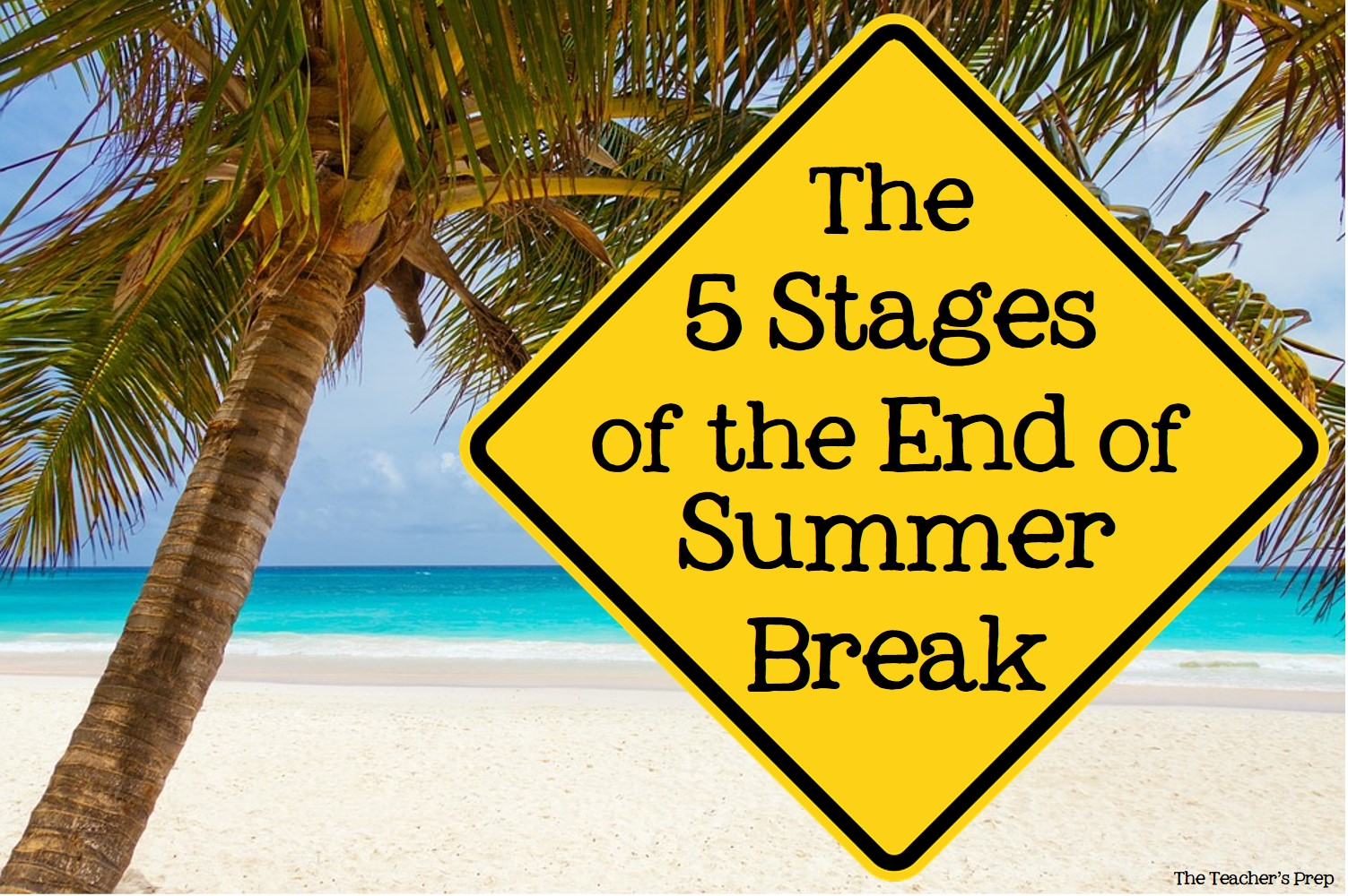 The Teacher S Prep The Five Stages Of The End Of Summer
