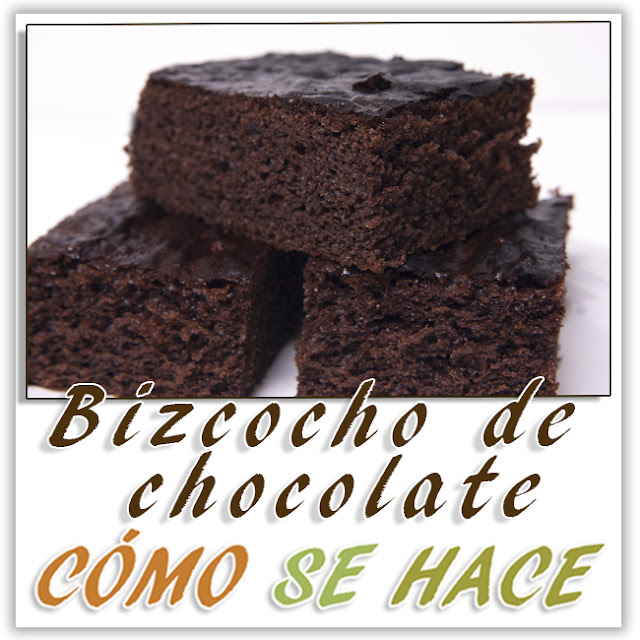 BIZCOCHO DE CHOC...