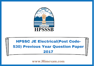 HPSSC JE Electrical(Post Code-530) Previous Year  Question Paper 2017
