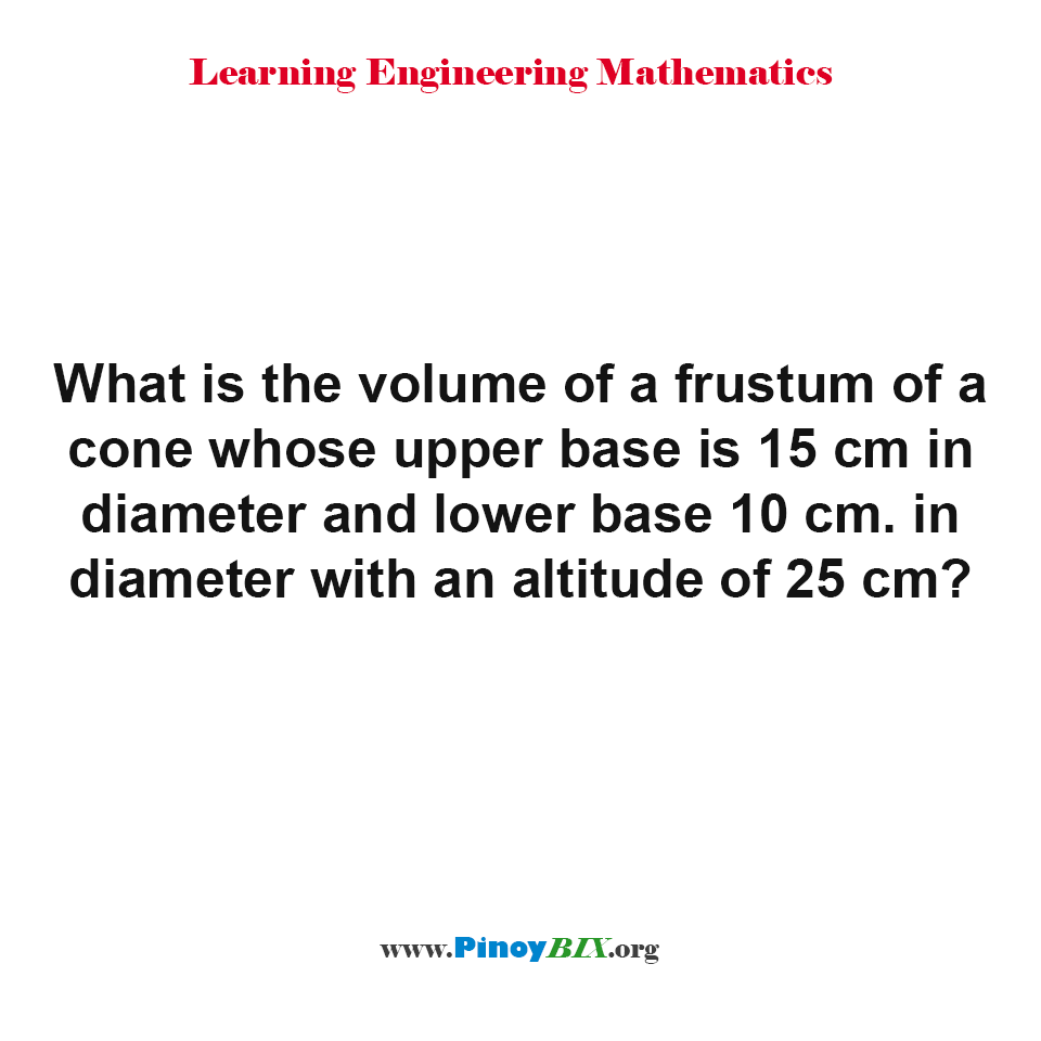 What is the volume of a frustum of a cone?