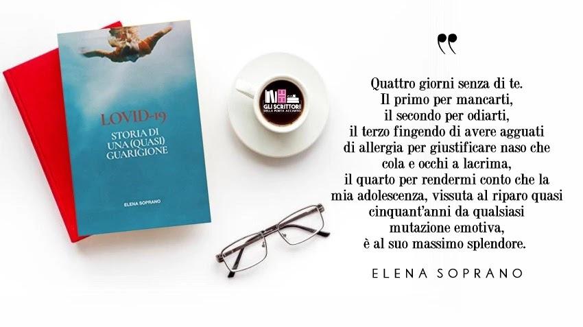 Lovid-19, storia di una (quasi) guarigione, il nuovo libro di Elena Soprano