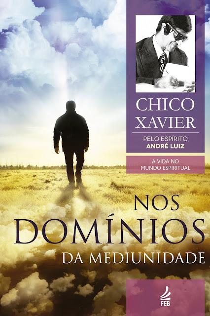 Nos Domínios da Mediunidade Francisco Cândido Xavier