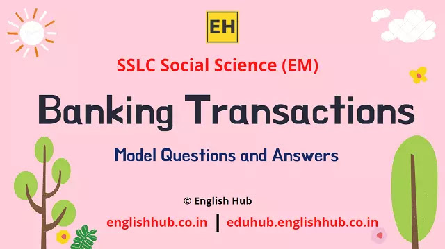 SSLC Social Science (EM): Banking Transactions | Model Question-answers