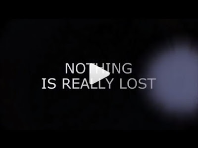 """""""Nothing is really lost"""""""