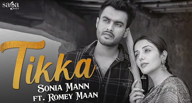 Tikka Lyrics - Sonia Mann Ft Romey Maan