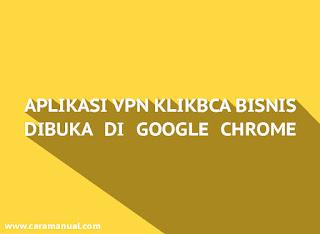 Cara Agar Aplikasi VPN Client KlikBCA Bisnis Bisa Dibuka di Google Chrome