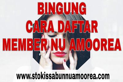 https://www.stokissabunnuamoorea.com/2018/10/cara-daftar-member-resmi-sabun-Nu-Amoorea.html