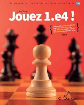 Échecs & Livre sur les ouvertures : jouez 1.e4!