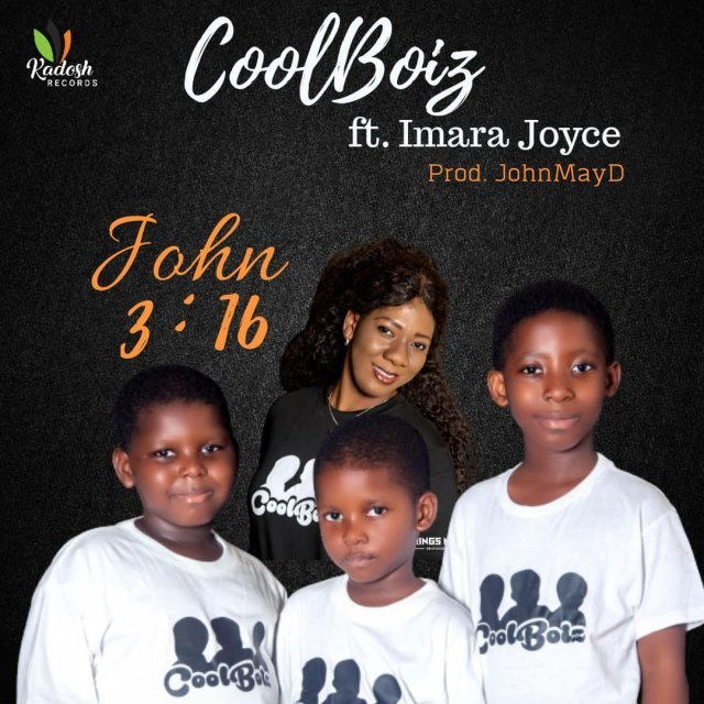 Music: JOHN 3:16 - Coolboiz ft Imara Joyce