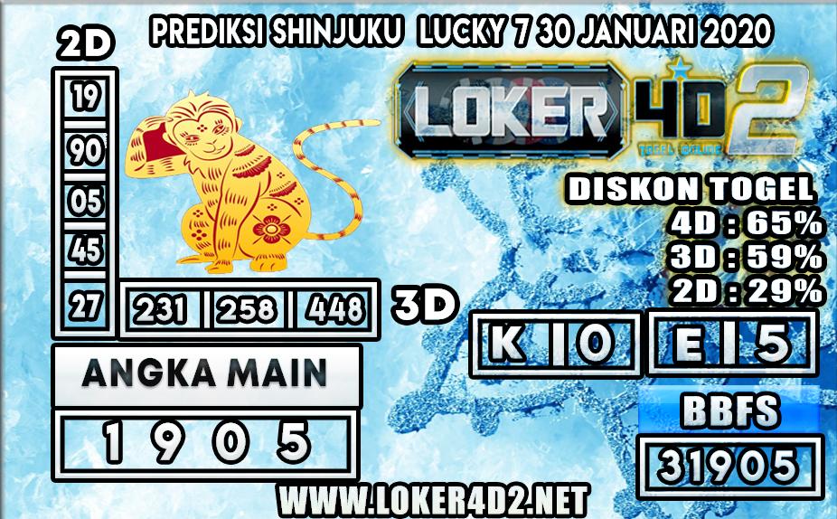 PREDIKSI TOGEL SHINJUKU LUCKY7 LOKER4D2 30 JANUARI 2020