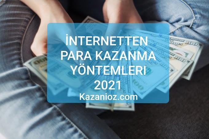 İnternetten Para Kazanma Yolları (2021 Güncel Yöntemler)
