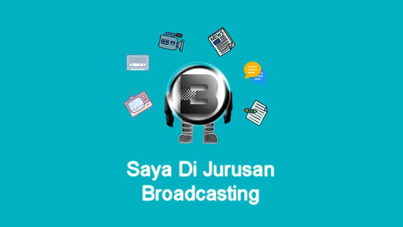 Saya di Jurusan Broadcasting