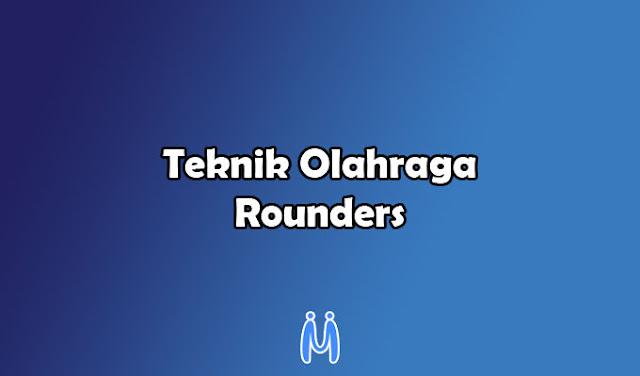 Teknik Dasar dalam Olahraga Permainan Rounders