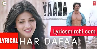 Har Dafaa हर दफा Song Lyrics | Yaara | Bollywood Song 2020