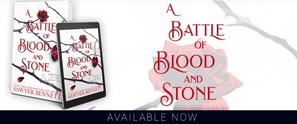 A Battle of Blood and Stone by Sawyer Bennett Now Available.
