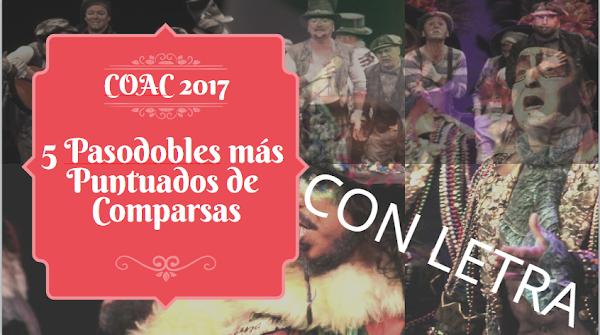💥💥MEJORES💥💥 5 pasodobles MEJOR🥇PUNTUADOS con ✍LETRAS de Comparsas del Carnaval de Cádiz COAC 2017