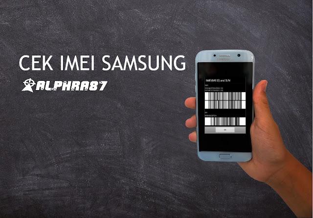 Cara Terbaru Cek IMEI HP Samsung Tanpa Melalui Internet
