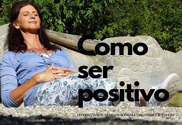 pensar positivo atrae cosas positivas