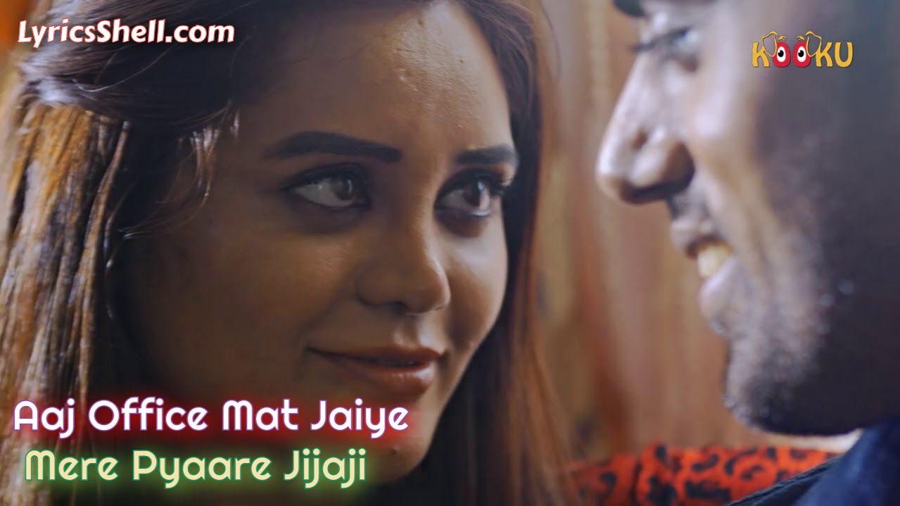 Aaj Office Mat Jaiye Mere Pyaare Jijaji Kooku (2021) Watch All Episodes Online, Cast, Story, and Reviews
