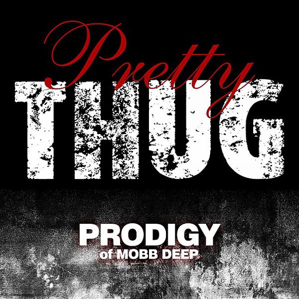 Prodigy - Pretty Thug - Single Cover