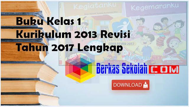 Buku Kelas 1 Kurikulum 2013 Revisi Tahun 2017 Lengkap