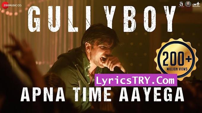 Ranveer Singh - APNA TIME AAYEGA LYRICS | lyricstry
