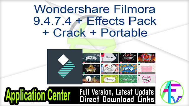 Wondershare Filmora 9.4.7.4 + Effects Pack + Crack + Portable