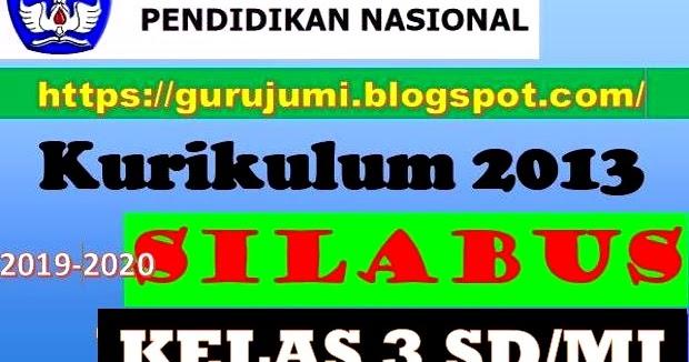 Download Silabus K 13 Tahun Ajaran 2019 2020 Kelas 3 Sd Mi Semester 1 Dan 2 Tema 1 2 3 4 5 6 7 8 Revisi 2018 Guru Jumi