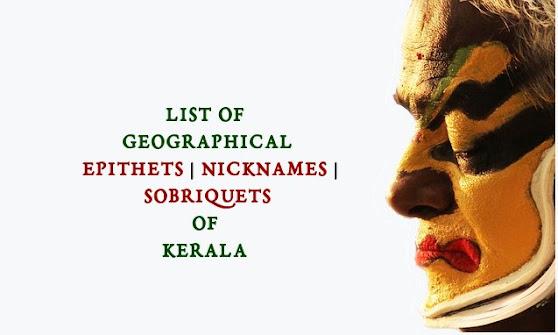 Nicknames | Epithets | Sobriquets of Places (Kerala)
