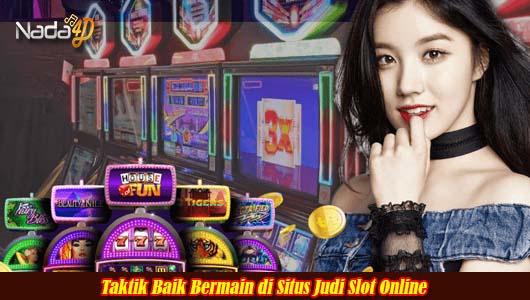 Taktik Baik Bermain di Situs Judi Slot Online