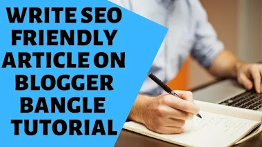 How to Write SEO Friendly Article on Blogger | Blogger Platform