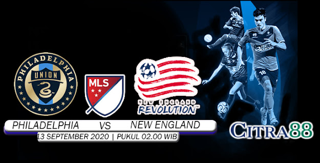 PREDIKSI PHILADELPHIA UNION VS NEW ENGLAND 13 SEPTEMBER 2020
