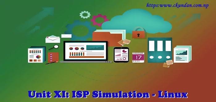 Unit XI: ISP Simulation - Linux