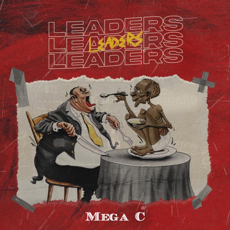 """Mega C – """"Leaders"""" #Arewapublisize"""