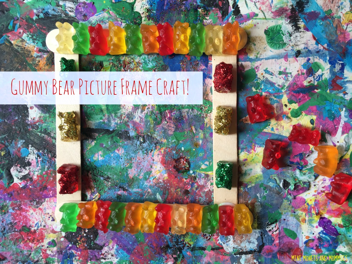 Mini Monets and Mommies: Gummy Bear Picture Frame Kids\' Craft