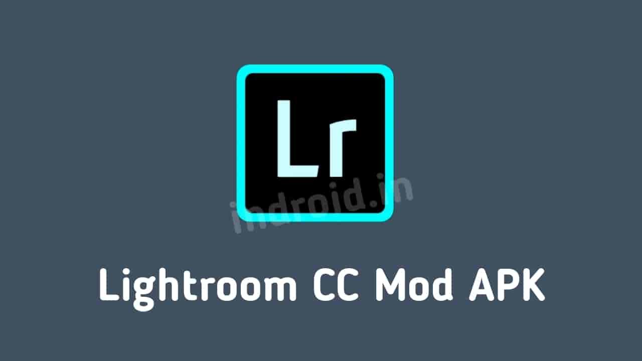 Mod apk, Download Adobe Lightroom CC Mod APK, latest Adobe Lightroom CC Mod APK, What is Lightroom CC Mod APK , Why Lightroom CC Mod APK, Lightroom CC Mod APK Features, Lightroom CC Install Process