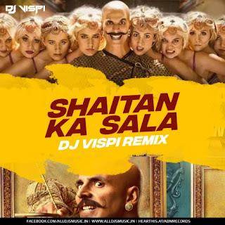 Shaitan Ka Saala (Bala Bala) - DJ Vispi Remix [NewDjsWorld.Com]