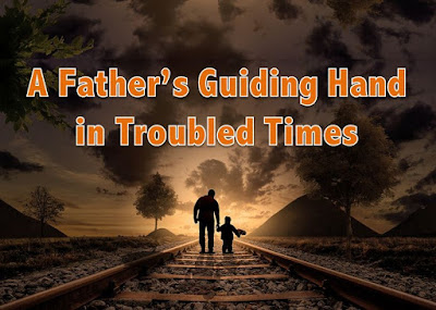 A Father's Guiding Hand in Troubled Times