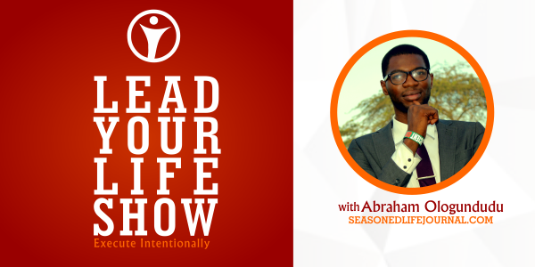 execute intentionally, deliberate living, lead your life