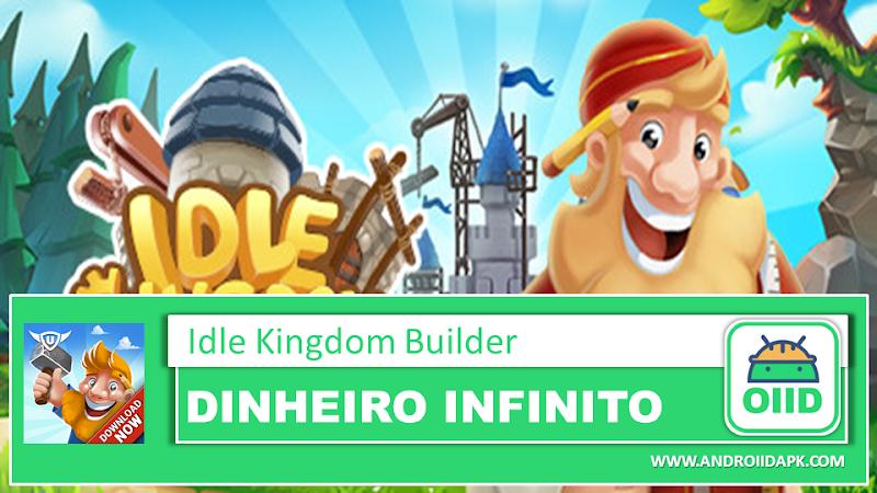 Idle Kingdom Builder – APK MOD HACK – Dinheiro Infinito