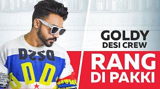 RANG DI PAKKI LYRICS – Goldy Desi Crew
