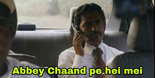 Abey chaand pe hei Nawazuddin Siddiqui Dialogues Sacred games season 2